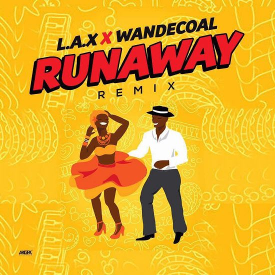 L.A.X ft. Wande Coal Run Away (Remix) Mp3
