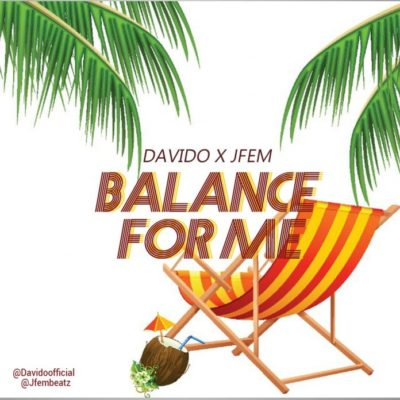 Davido X Jfem – Balance For Me mp3