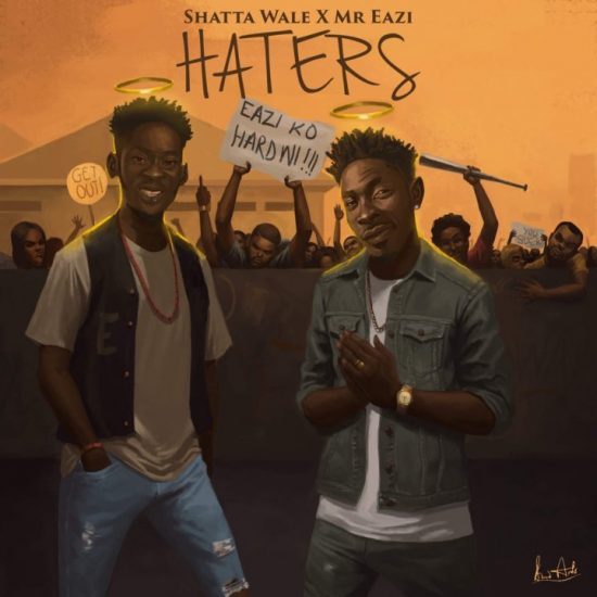 Shatta Wale x Mr Eazi Haters Mp3