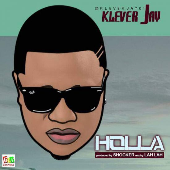 klever Jay Holla Mp3