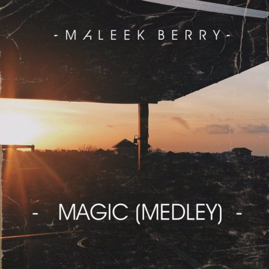 Maleek Berry Magic (Medley) mp3