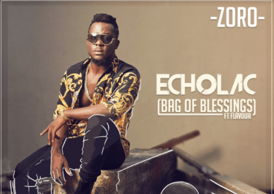 Zoro Ft. Flavour Echolac (Bag Of Blessings)