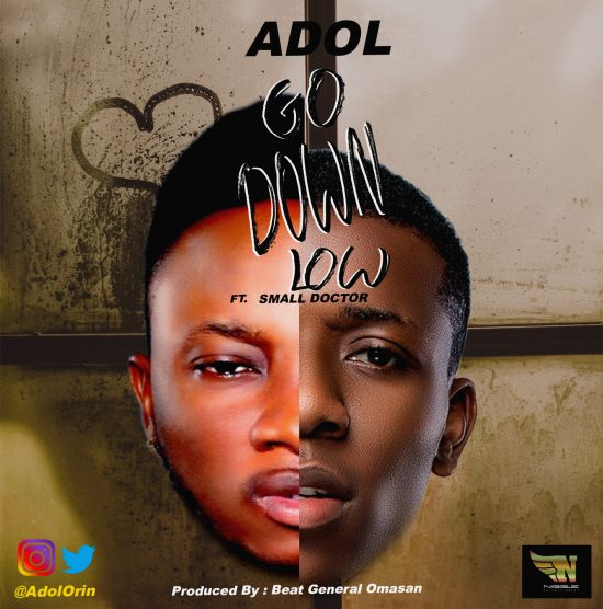 Adol Ft. Small Doctor -Go Down Low mp3