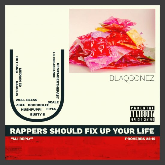 Blaqbonez - You Rappers Should Fix Up Your Life [MI Abaga Reply]