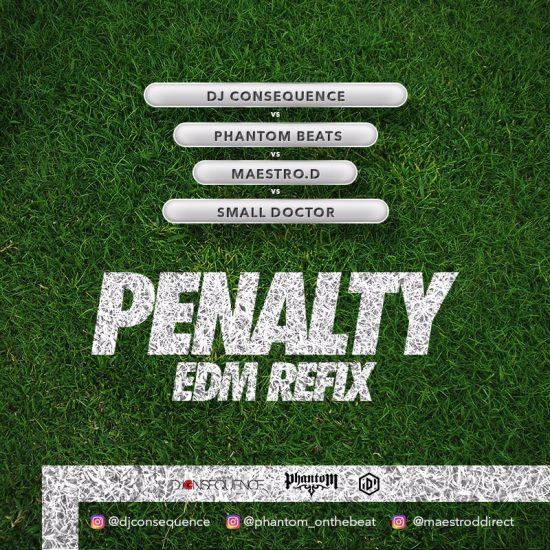 [KL Music] ​​DJ Consequence x Small Doctor x Phantom x Maestro D – Penalty (Edm Refix)