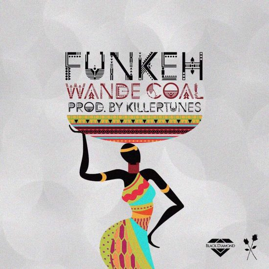 funkeh mp3 download by wande coal