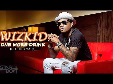 One More Drink [Hit The Road] Mp3 by Wizkid