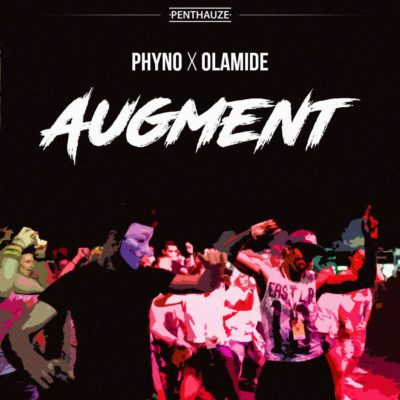 Phyno ft. Olamide – Augment mp3