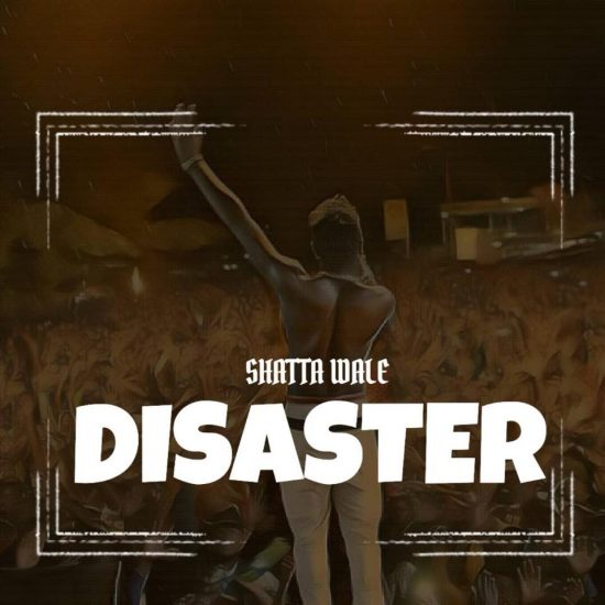 Shatta Wale – Disaster mp3