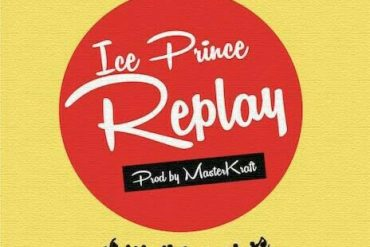 Ice Prince – Replay (Prod. by MasterKraft) mp3