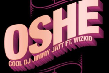 DJ Jimmy Jatt ft. Wizkid – Oshe mp3