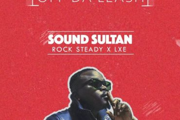 Sound Sultan ft. Rock steady & LXE 3– Off Da Leash mp