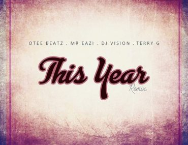 Otee Beatz ft. Mr Eazi x Terry G X DJ Vision – This Year (Remix) mp3