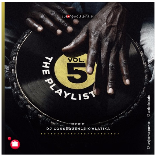 download DJ Consequence The Playlist Mixtape Vol. 5 ft. Alatika (On The Drums)