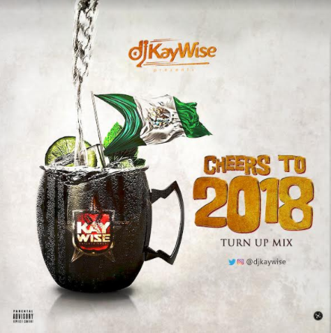 DJ Kaywise - Cheers To 2018 Turn Up Mix