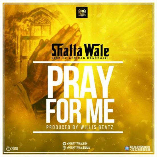 Download Shatta Wale Pray For Me Mp3 (Prod. Willis Beatz)