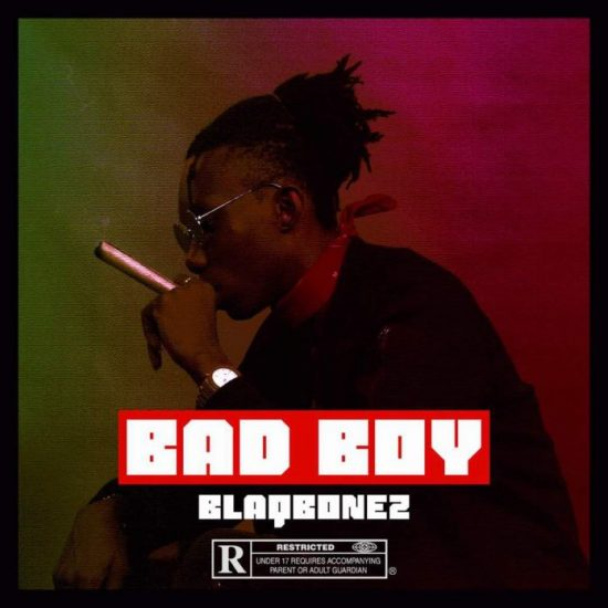 DOWNLOAD BlaqBonez Bad Boy Mp3 Download