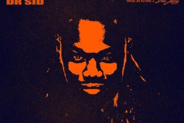 DownloadDr Sid Open & Close Mp3 (Prod. Altims & Don Jazzy)