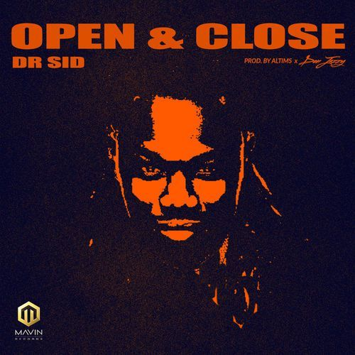 Download Dr Sid Open & Close Mp3 (Prod. Altims & Don Jazzy)