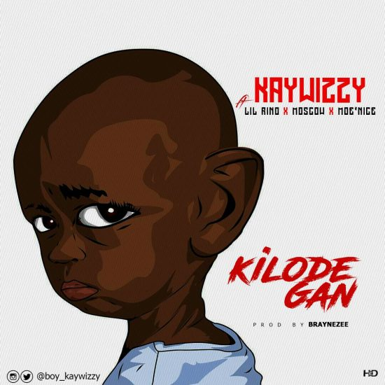 Download Kaywizzy ft Lil Rino x Moscow x Moe'Nice Kilode Gan Mp3 Download