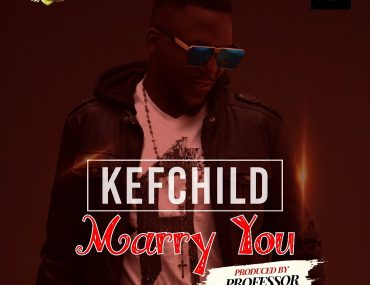 Download Kefchild Marry You Mp3