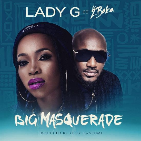 Download Lady G ft 2Baba Big Masquerade Mp3 Download
