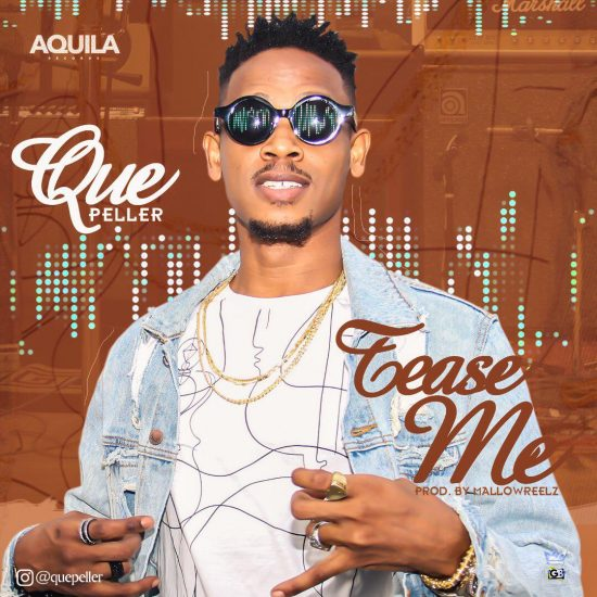 Download Que Peller Tease Me Mp3 Download