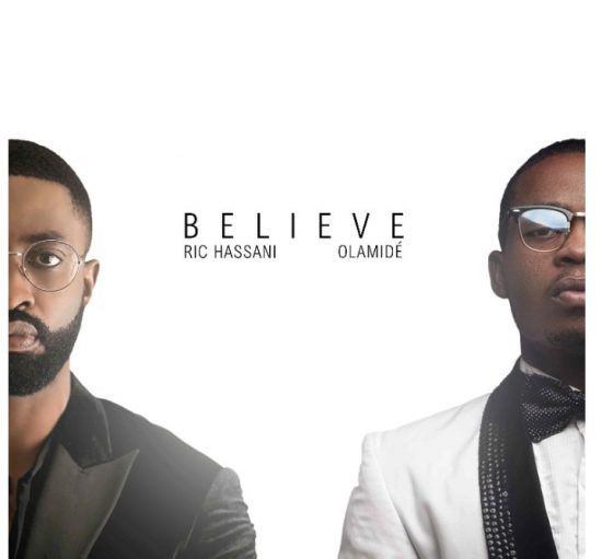Download Ric Hassani ft. Olamide  Believe (Remix) Mp3 Download