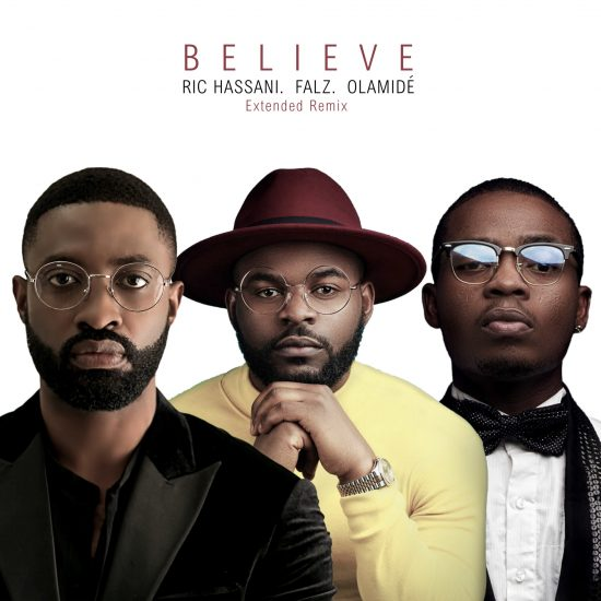 Download Ric Hassani ft. Olamide & Falz Believe Mp3 Extended Remix Download