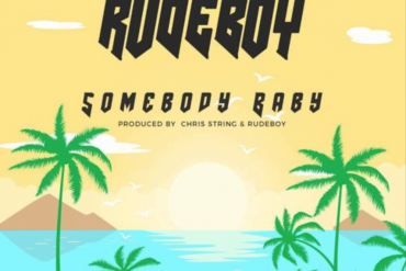 Download Rudeboy Somebody Baby Mp3 download
