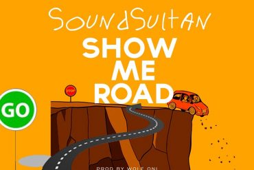 Download Sound Sultan Show Me Road Mp3 Download