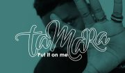 Download Tamara Put It On Me Mp3 Download