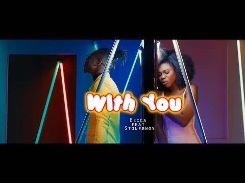 Becca ft. StoneBwoy – With You