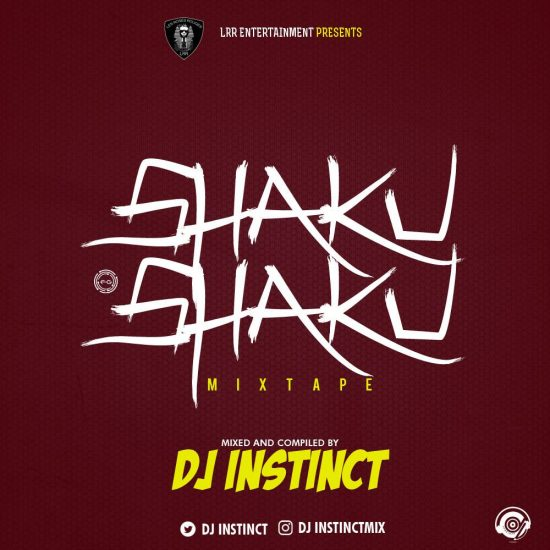DOWNLOAD DJ Instinct Shaku Shaku Mixtape