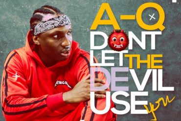 Download  A-Q  Don't Let the Devil Use You (Prod. By Prosse) Mp3 Download