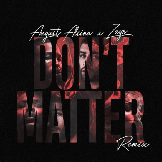 Download August Alsina ft Zayn Malik Don't Matter Remix Mp3 Download