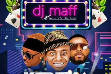 Download DJ Maff Ft. Terry G & Ugobuzz  Kerewa Mp3 Download
