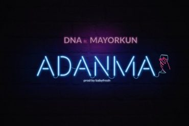 Download DNA ft Mayorkun - Adanma Mp3 Download