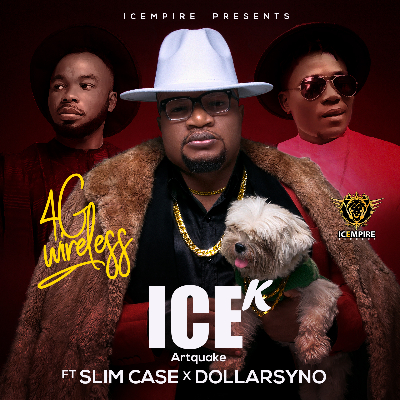 Download Ice K (Artquake) ft Slimcase & Dollarsyno 4G Wireless Mp3 Download