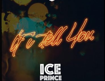 Download Ice prince x DJ Spinall If I Tell You Mp3 Download
