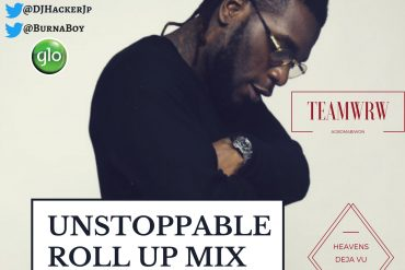 DJ Hacker Jp - Unstoppable Roll Up Mix ft. Burna Boy
