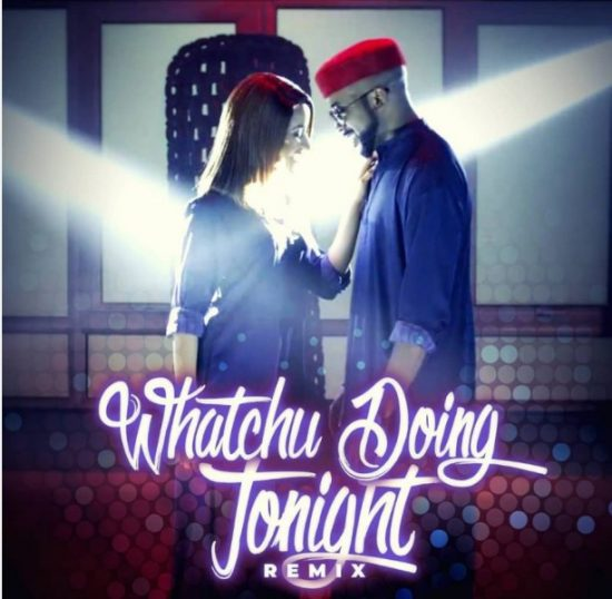 Download Banky W ft. Susu – Whatchu Doing Tonight Remix Mp3 Download