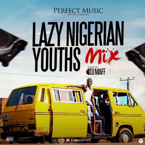 Image of MIXTAPE: DJ Maff – Lazy Nigerian Youths Mix