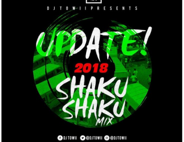 Download DJ Towii UPDATE! 2018 Shaku Shaku Mix ft Olamide, Mr Real.