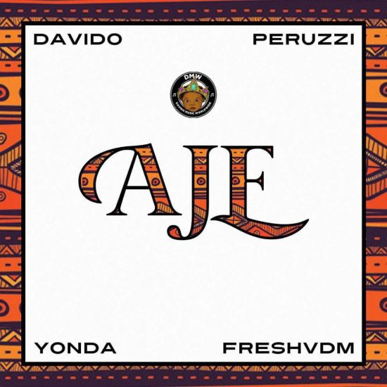 Download Davido, Perruzi, Yonda X FreshVDM  Aje Mp3 Download ; Download DMW Ft. Davido, Perruzi, Yonda X FreshVDM  Aje Mp3 Download