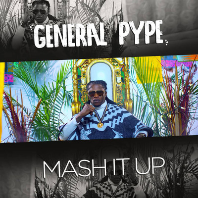 Download General Pype Mash It Up Mp3 Download