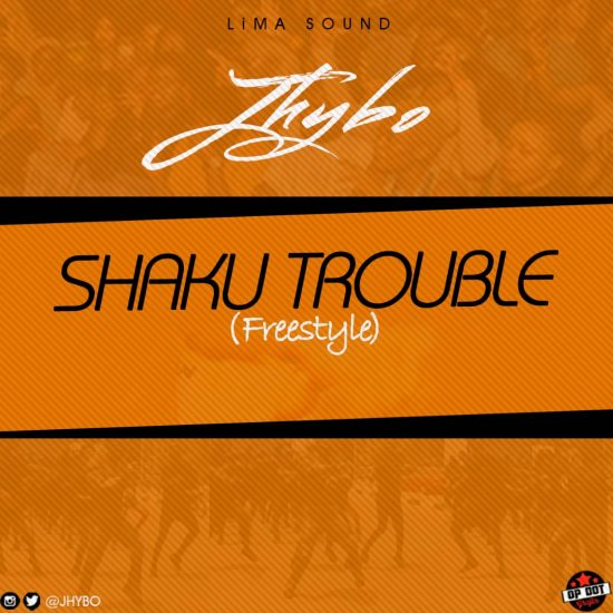 Download Jhybo Shaku Trouble Freestyle Mp3 Download