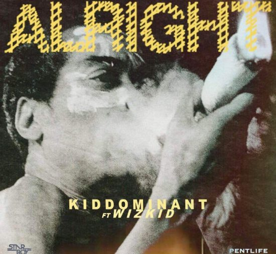 Download Kiddominant Alright Ft. Wizkid Mp3 Download