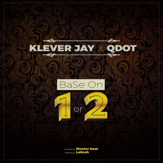 Download Klever Jay ft QDot Based On 1 or 2 Mp3 Download