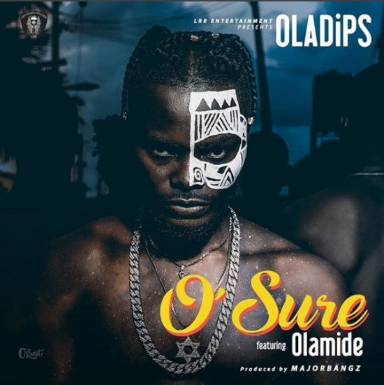 Download Oladips ft Olamide O Sure Mp3 Download